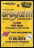 11.8.2012 - SHAKE IT exclusive Pepino club night edition - ROXY club Praha