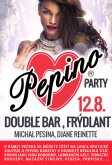 12.8.2016 - Pepino Party - Double Bar, Frýdlant